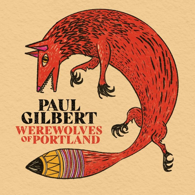 Paul Gillbert – Werewolves Of Portland